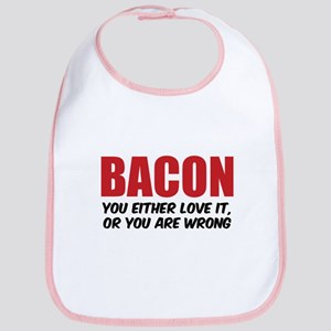 Bacon you either love it Bib