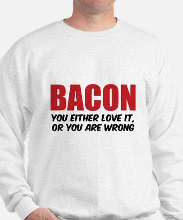 Bacon you either love it Sweater