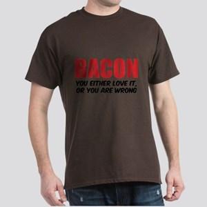 Bacon you either love it Dark T-Shirt