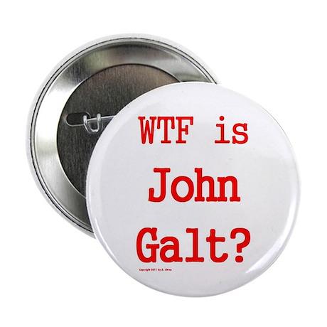 "WTF is John Galt? -- 2.25"" Button"