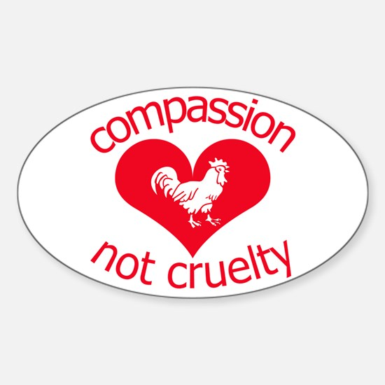 Compassion not cruelty Sticker (Oval)