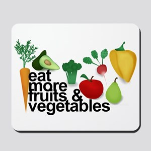 Eat Fruits & Vegetables Mousepad