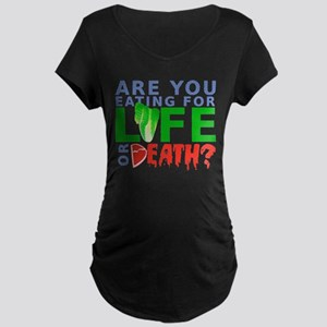 Life or Death Maternity Dark T-Shirt
