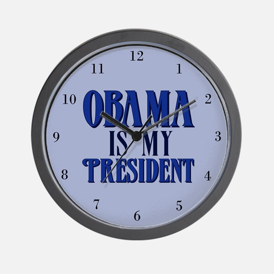 Obama is My President Wall Clock