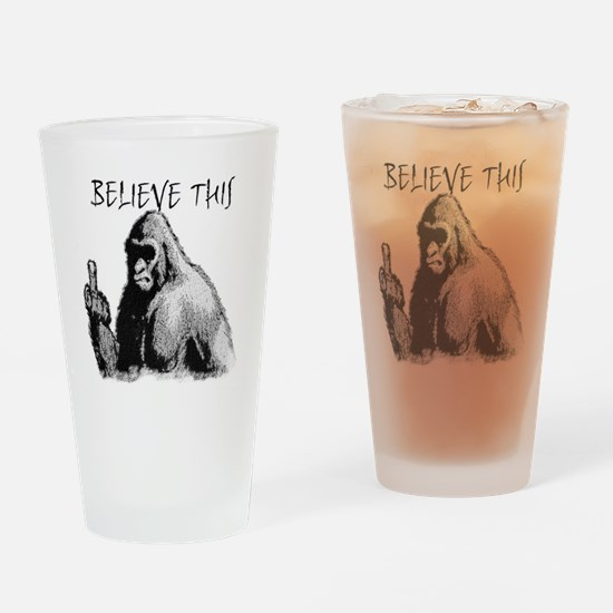 BELIEVE THIS! Drinking Glass