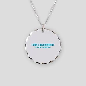 I don't discriminate Necklace Circle Charm