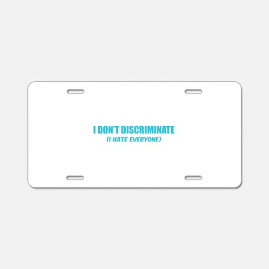 I don't discriminate Aluminum License Plate