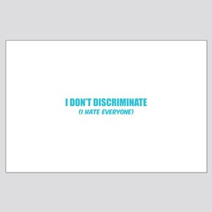 I don't discriminate Large Poster