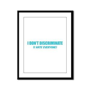 I don't discriminate Framed Panel Print