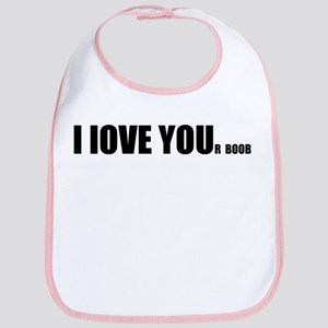 I LOVE YOUr boobs Bib