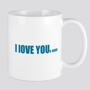 I LOVE YOUr boobs Mug