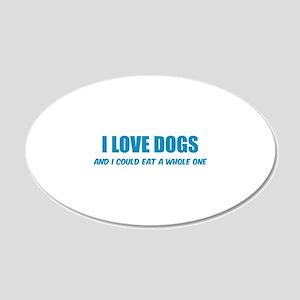 I love dogs 22x14 Oval Wall Peel
