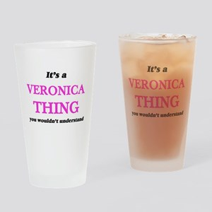 It's a Veronica thing, you woul Drinking Glass