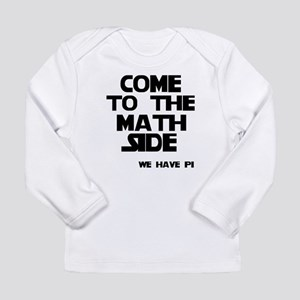 Come to the math side Long Sleeve Infant T-Shirt