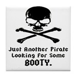 Pirate Looking For Booty Tile Coaster