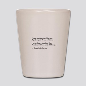 Borges library quote-Bilingual Shot Glass