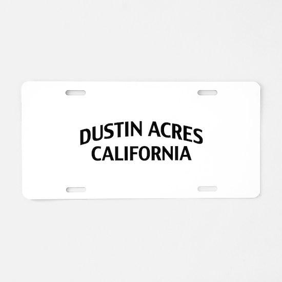 Dustin Acres California Aluminum License Plate
