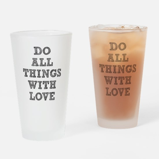 Do All Things with Love Drinking Glass