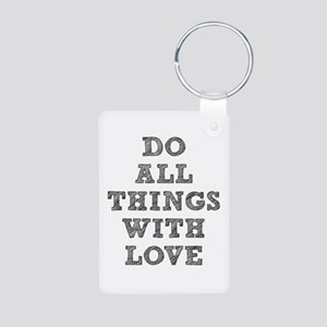 Do All Things with Love Aluminum Photo Keychain