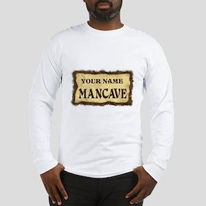 Mancave Sign Long Sleeve T-Shirt