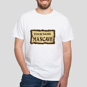 Mancave Sign White T-Shirt
