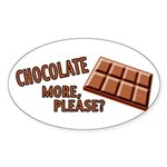 Chocolate - More Please? Sticker (Oval)