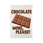 Chocolate - More Please? Rectangle Magnet