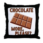 Chocolate - More Please? Throw Pillow