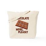 Chocolate - More Please? Tote Bag