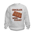 Chocolate - More Please? Kids Sweatshirt