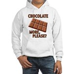 Chocolate - More Please? Hooded Sweatshirt