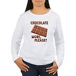 Chocolate - More Please? Women's Long Sleeve T-Shi