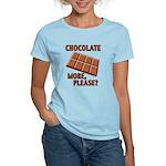 Chocolate - More Please? Women's Light T-Shirt