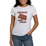Chocolate - More Please? Women's T-Shirt