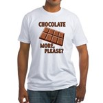 Chocolate - More Please? Fitted T-Shirt