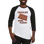 Chocolate - More Please? Baseball Jersey