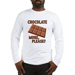 Chocolate - More Please? Long Sleeve T-Shirt