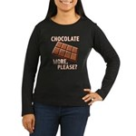 Chocolate - More Please? Women's Long Sleeve Dark
