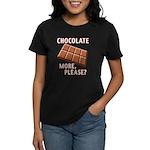 Chocolate - More Please? Women's Dark T-Shirt
