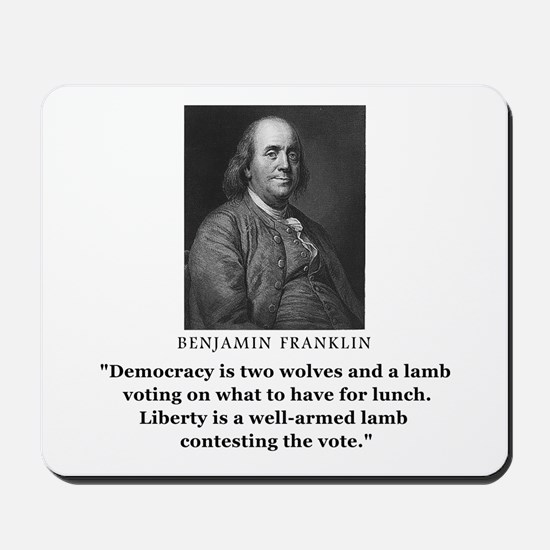 Ben Franklin Contest the Vote Quote Mousepad
