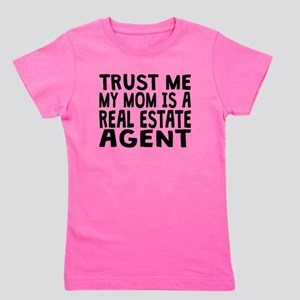 Trust Me My Mom Is A Real Estate Agent T-Shirt