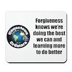 Forgiveness Knows Mousepad