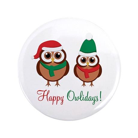 """Happy Owlidays"" 3.5"" Button"