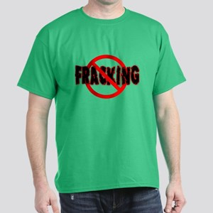 FRACKING Say NO to Fracking Dark T-Shirt