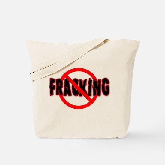 FRACKING Say NO to Fracking Tote Bag