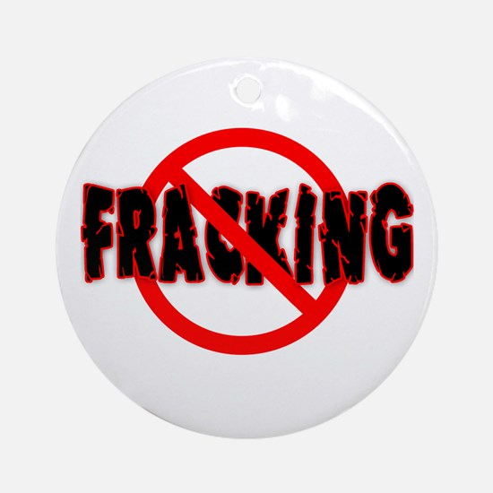 FRACKING Say NO to Fracking Ornament (Round)