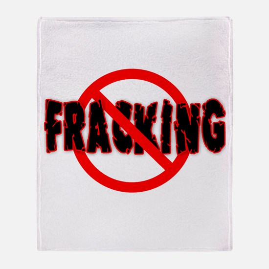 FRACKING Say NO to Fracking Throw Blanket