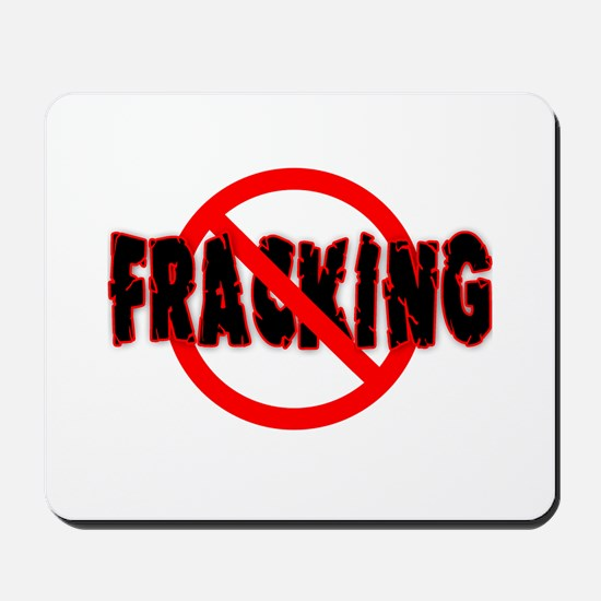 FRACKING Say NO to Fracking Mousepad