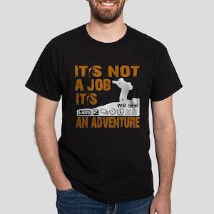 it's not ajob it's an adventu Dark T-Shirt
