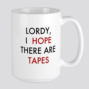 Lordy, I Hope There Are Tapes Mugs